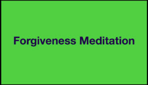 Forgiveness Meditation; Green 4 Embracing the End of Life Part II: A Journey to Freedom