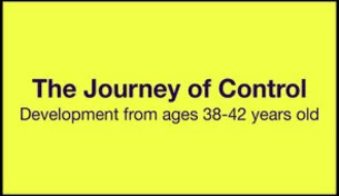 Yellow 2 - The Journey of Control (Ages 38-42); Embracing the End of Life - Part II A Journey to Freedom