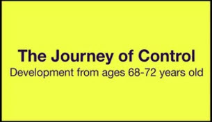 Yellow 3 - The Journey of Control (Ages 68-72); Embracing the End of Life - Part II A Journey to Freedom