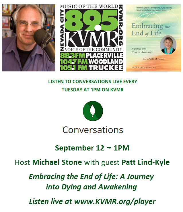 Conversations with Michael Stone - Patt Lind-Kyle Embracing the End of Life