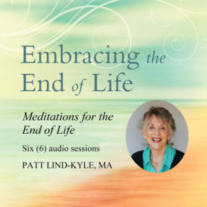 Embracing the End of Life Meditations CD